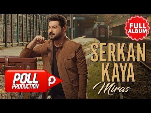 Serkan Kaya - Miras ( Full Albüm Dinle )