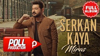 Serkan Kaya - Miras ( Full Albüm Dinle ) Video