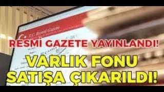 VARLIK FONU 31 MARTTAN SONRA SATIŞA ÇIKARILACAK !!!!