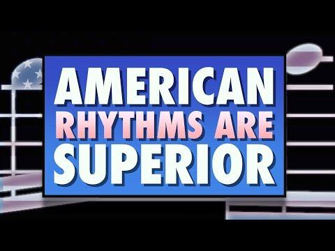 American rhythms are superior