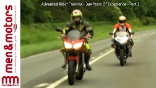 Advanced Rider Training - Buy Years Of Experience - Part 2