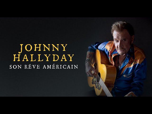 Johnny Hallyday - Son rêve américain (Bande-annonce)