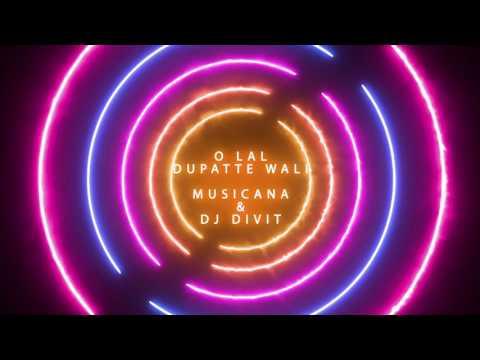 O Lal Dupatte Wali - Musicana & DJ DiViT Remix