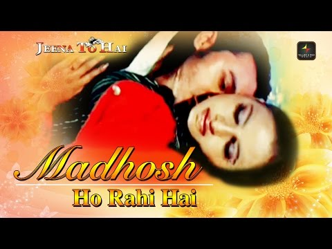 madhosh ho rahi hai jeena to hai lyrics jeena t