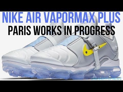 "01dd16cf22d The Nike Air VaporMax Plus ""Paris Works In Progress"" - YouTube"