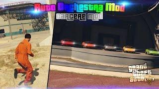 GTA V PC: AUTO ORCHESTRA MOD / CARCERE MOD