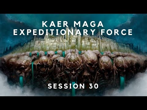Kaer Maga Expeditionary Force - Recorded Session 30 - Pathfinder
