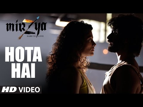 HOTA HAI Video Song | MIRZYA | Shankar...