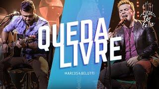 Marcos & Belutti - Queda Livre | DVD Acústico Tão Feliz