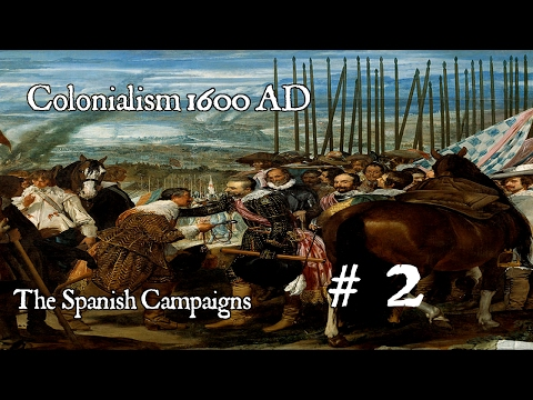 Empire Total War - Colonialism 1600 AD - Spanish Campaign # 2