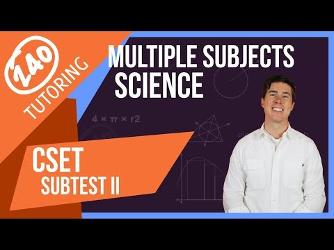 CSET Multiple Subjects Subtest II: Science - What You Need to Know (Updated)