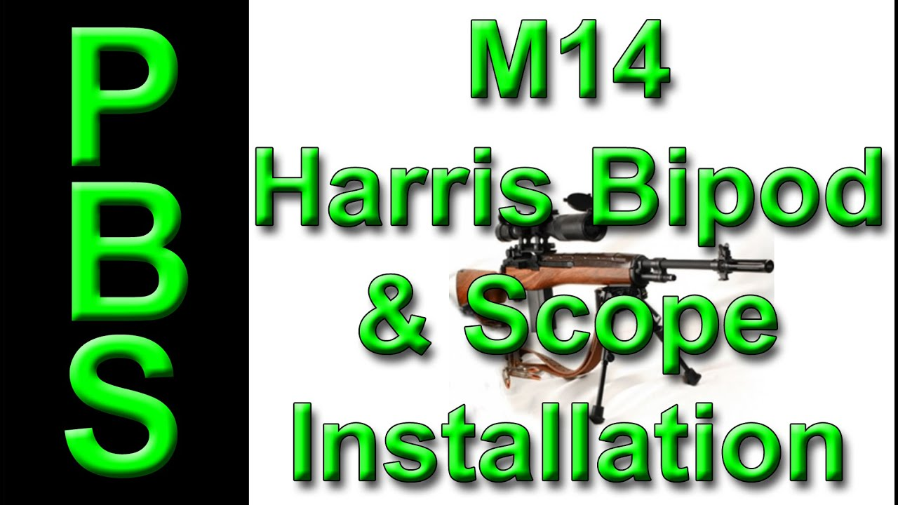 Installing A Harris Bipod And A Scope On An M 14 Youtube