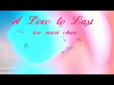 A LOVE TO LAST (lyrics) - Jose Mari Chan