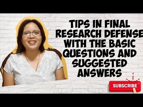 TIPS IN FINAL RESEARCH DEFENSE WITH THE BASIC QUESTIONS AND SUGGESTED ANSWERS