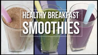 Healthy Breakfast Smoothies As Meal Replacement (Part 1)| Dairy Free, Gluten Free, Vegan