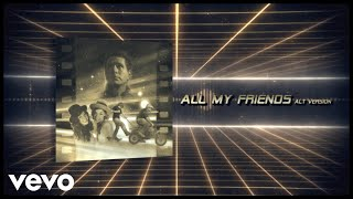 Owl City - All My Friends - Alt Version