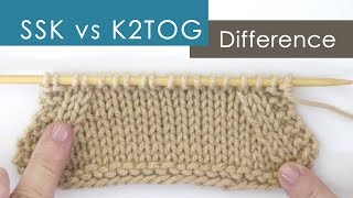 ssk vs k2tog decreases what s the difference