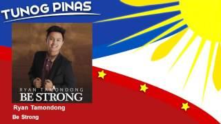 Ryan Tamondong - Be Strong