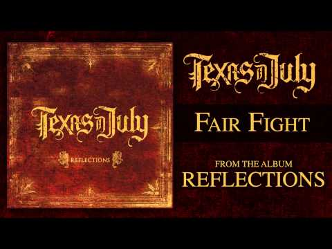 Texas In July - Fair Fight (Reflections OUT NOW)