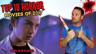 Drumdums TOP 10 BEST HORROR MOVIES OF 2017!!