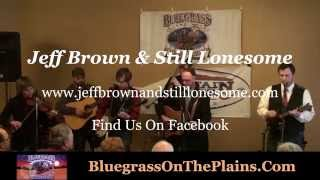 Jeff Brown & Still Lonesome - Think of What You