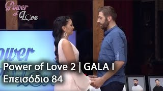 Power of Love 2 | GALA I Επεισόδιο 84