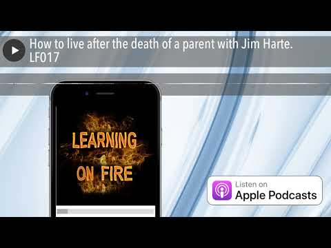 how-to-live-after-the-death-of-a-parent-with-jim-harte.-lf017