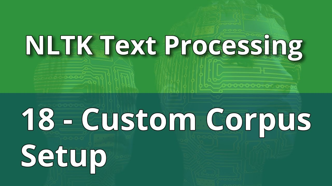 NLTK Text Processing 18 - Custom Corpus Setup