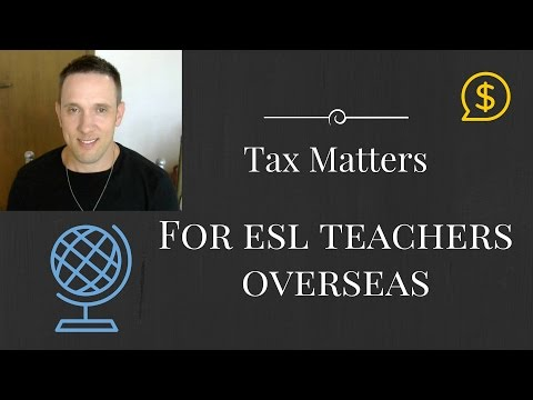 Tax Tips for English Teachers Abroad Who Want to Build Wealth Teaching English Classes