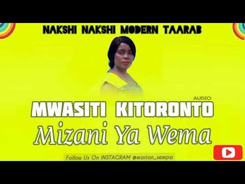 Taarab. Mwasiti Kitoronto Mizani Ya Wema . Official Audio