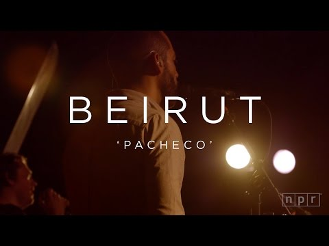 Beirut: Pacheco | NPR MUSIC FRONT ROW