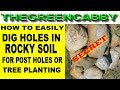 HOW TO DIG HOLES IN ROCKY SOIL FOR POST HOLES OR TREE PLANTING - REMOVE ROCKS EASILY