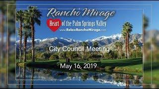 Rancho Mirage City Council Meeting May 16 2019