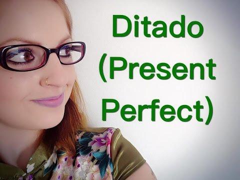 Exercício Com Ditado (PRESENT PERFECT) - INGLÊS PARA BRASILEIROS