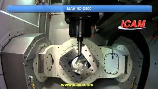 ICAM - Makino D500 NC Post-processing, CNC Machine Simulation 2