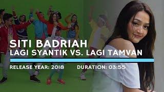 Gambar cover Siti Badriah - Lagi Syantik vs  Lagi Tamvan (Lyric)
