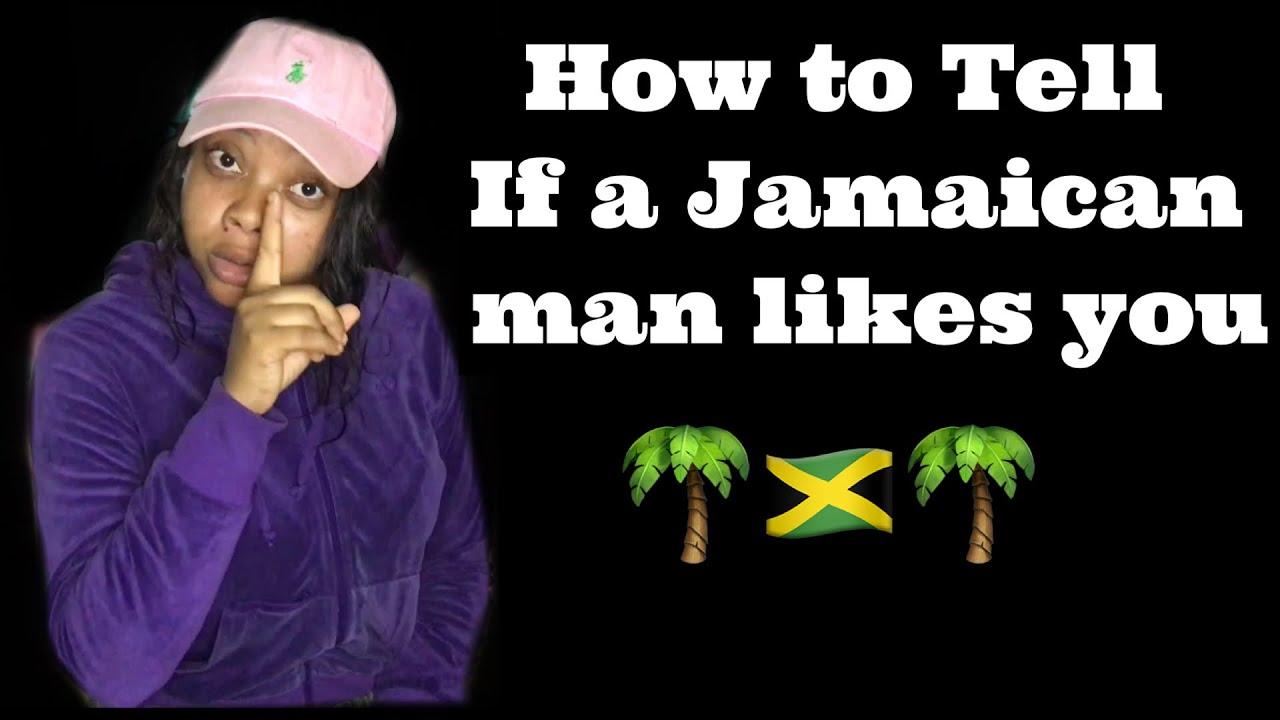 You jamaican when likes a man 6 Weird