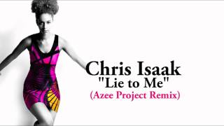 "Chris Isaak ""Lie To Me"" (Azee Project House Music Mix)"