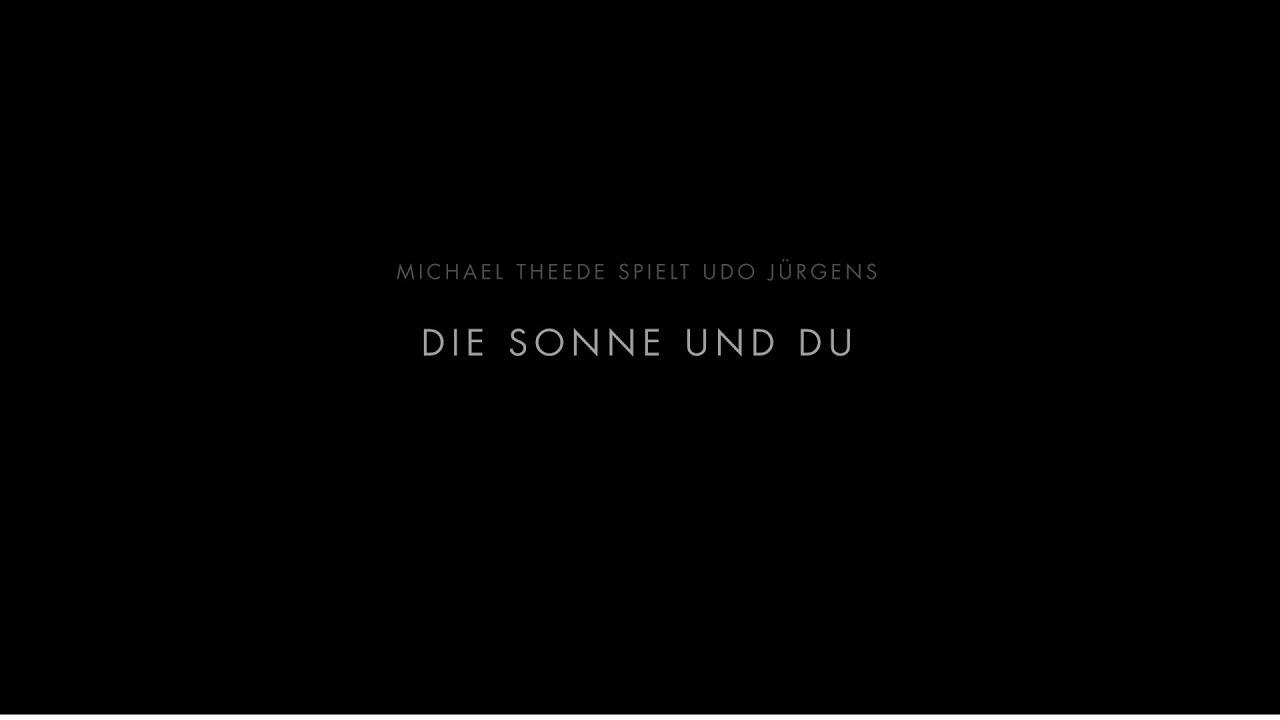Download Michael Theede spielt Udo Jürgens: Die Sonne und Du