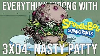 "Everything Wrong With SpongeBob SquarePants - ""Nasty Patty"""