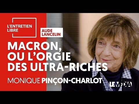 MACRON OU L'ORGIE DES ULTRA-RICHES - MONIQUE PINÇON-CHARLOT