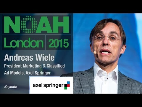 Dr. Andreas Wiele, Axel Springer - NOAH15 London