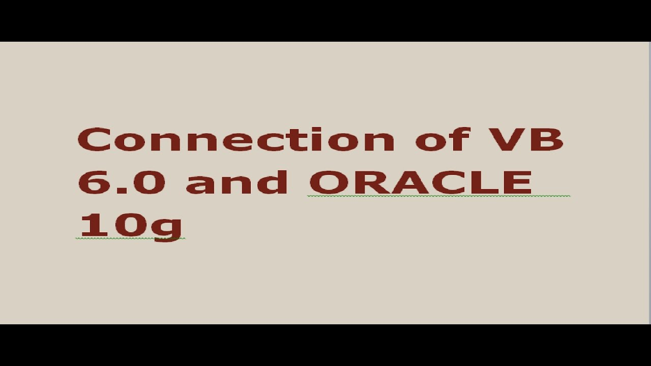 connection of vb 6 0 and oracle 10g
