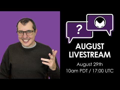 August Livestream Q&A