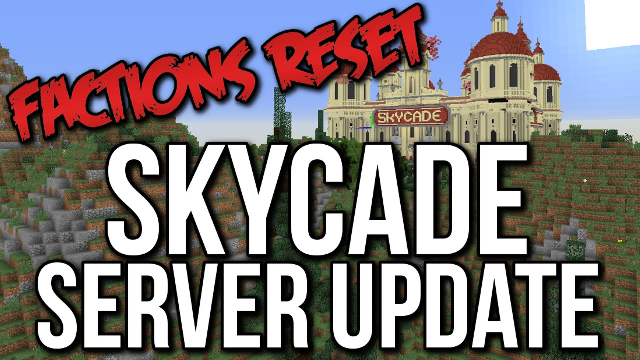 SKYCADE FACTIONS RESET