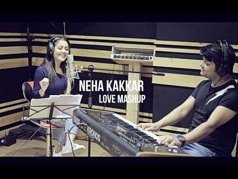 NEHA KAKKAR LOVE MASHUP (LIVE)