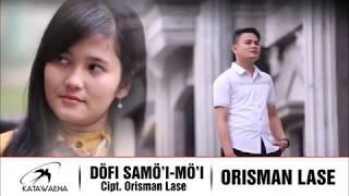 Orisman Lase - Dofi Samo'i-mo'i || Katawaena Group || Lagu Nias
