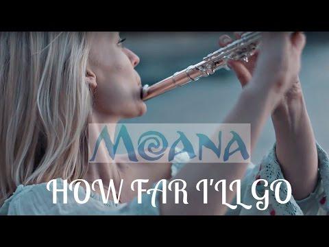 Moana - 'How Far I'll Go' -  Flute Cover