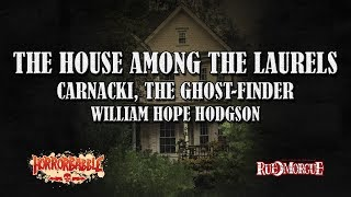 """""""The House Among the Laurels"""" by William Hope Hodgson (Narrated by Ian Gordon)"""