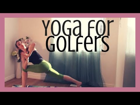 Yoga for Golfers – Improve Your Swing, Open Shoulders, Hips & Low Back